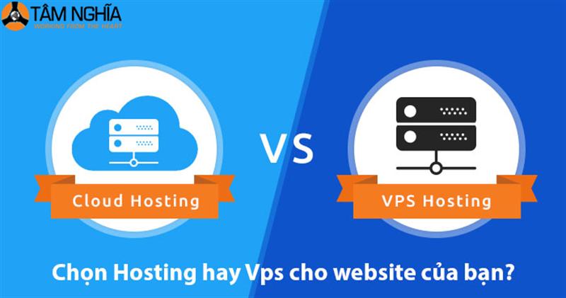 Chọn Hosting hay VPS cho website của bạn