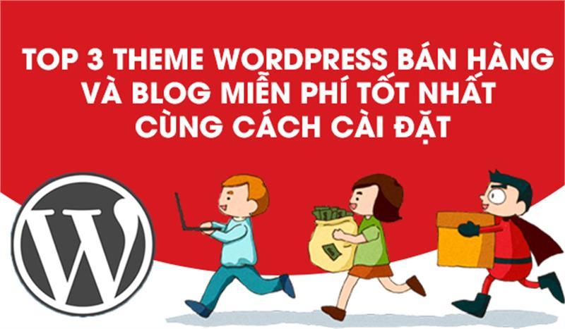 Theme WordPress nào miễn phí và tốt nhất cho người mới bắt đầu